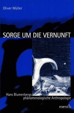 Abbildung von Müller   Sorge um die Vernunft   2005   Hans Blumenbergs phänomenologi...