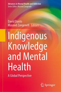 Abbildung von Danto / Zangeneh | Indigenous Knowledge and Mental Health | 1. Auflage | 2021 | beck-shop.de