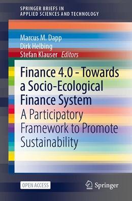 Abbildung von Dapp / Helbing | Finance 4.0 - Towards a Socio-Ecological Finance System | 1. Auflage | 2021 | beck-shop.de