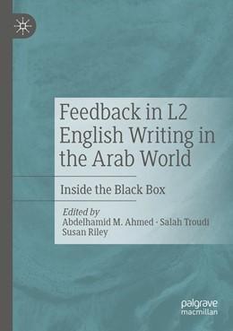 Abbildung von Ahmed / Troudi | Feedback in L2 English Writing in the Arab World | 1. Auflage | 2021 | beck-shop.de