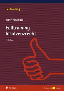 Abbildung von Parzinger | Falltraining Insolvenzrecht | 2. Auflage | 2021 | beck-shop.de