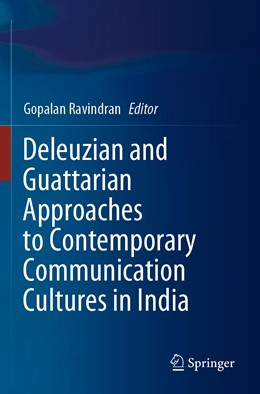 Abbildung von Ravindran | Deleuzian and Guattarian Approaches to Contemporary Communication Cultures in India | 1. Auflage | 2021 | beck-shop.de
