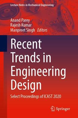 Abbildung von Parey / Kumar | Recent Trends in Engineering Design | 1. Auflage | 2021 | beck-shop.de