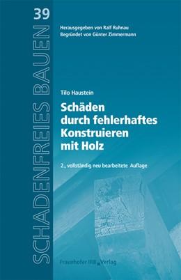 Abbildung von Haustein   Schäden durch fehlerhaftes Konstruieren mit Holz.   2. Auflage   2021   beck-shop.de