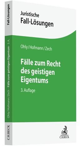 Abbildung von Ohly / Hofmann | Fälle zum Recht des geistigen Eigentums | 3. Auflage | 2021 | beck-shop.de