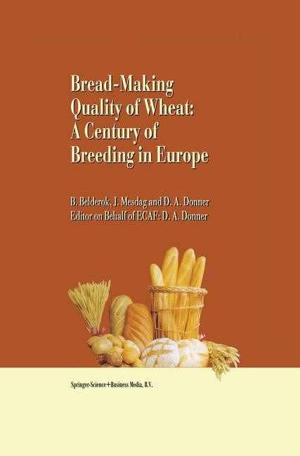 Abbildung von Belderok / Mesdag / Donner | Bread-making quality of wheat | <em>Partly reprinted from PLANT FOODS FOR HUMAN NUTRITION, 55:1</em> | 2000