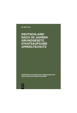 Abbildung von Deutschland nach 30 Jahren Grundgesetz. Staatsaufgabe Umweltschutz | Reprint 2012 | 1980 | Berichte und Diskussionen auf ... | 38