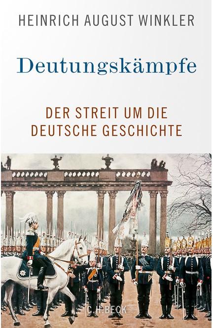Cover: Heinrich August Winkler, Deutungskämpfe