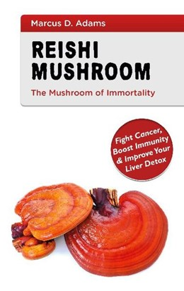 Abbildung von Adams | Reishi Mushroom - The Mushroom of Immortality | 1. Auflage | 2021 | beck-shop.de