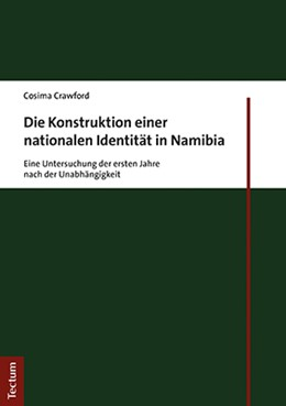 Abbildung von Crawford | Die Konstruktion einer nationalen Identität in Namibia | 1. Auflage | 2021 | beck-shop.de
