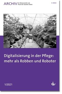 Abbildung von Deutscher Verein   Digitalisierung in der Pflege: mehr als Robben und Roboter   1. Auflage   2021   beck-shop.de