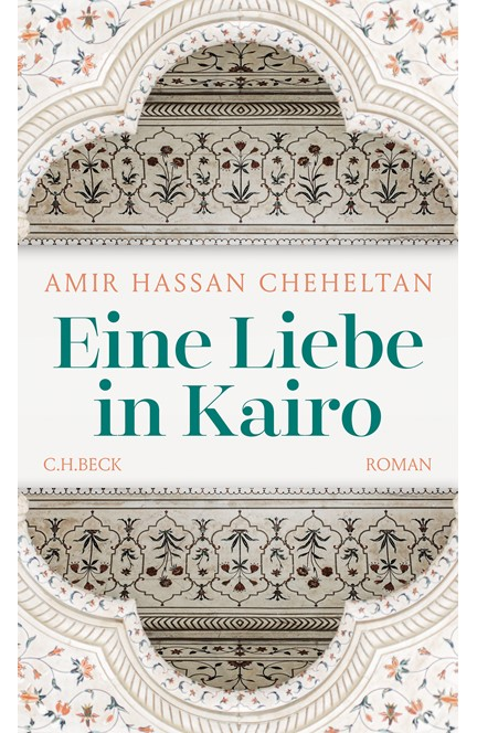 Cover: Amir Hassan Cheheltan, Eine Liebe in Kairo
