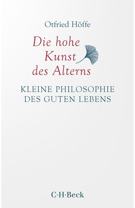Cover: Otfried Höffe, Die hohe Kunst des Alterns