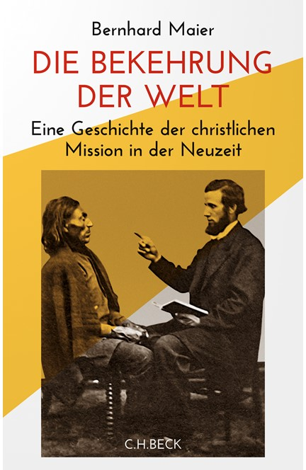 Cover: Bernhard Maier, Die Bekehrung der Welt