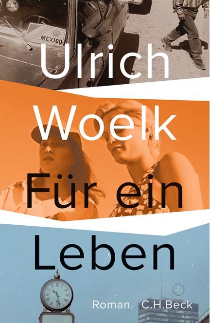 Cover: Ulrich Woelk, Für ein Leben