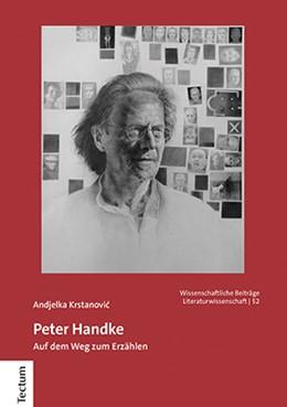 Abbildung von Krstanovic | Peter Handke | 1. Auflage | 2021 | beck-shop.de
