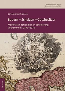 Abbildung von Krethlow | Bauern – Schulzen – Gutsbesitzer | 1. Auflage | 2021 | beck-shop.de