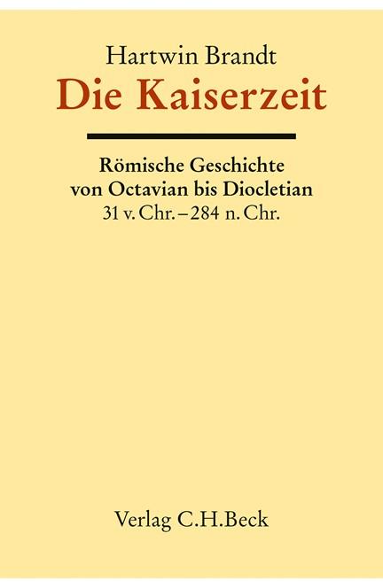 Cover: Hartwin Brandt, Alter Orient, Griechische Geschichte, Römische Geschichte Bd.11: Die Kaiserzeit