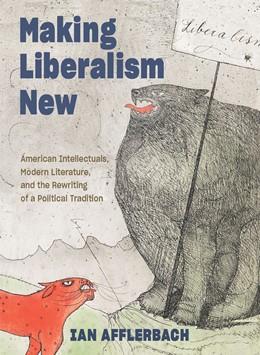 Abbildung von Afflerbach | Making Liberalism New | 1. Auflage | 2021 | beck-shop.de