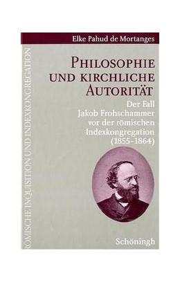 Abbildung von Pahud de Mortanges | Philosophie und kirchliche Autorität | 2005 | Der Fall Jakob Frohschammer vo... | 4
