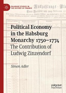 Abbildung von Adler | Political Economy in the Habsburg Monarchy 1750–1774 | 1. Auflage | 2021 | beck-shop.de