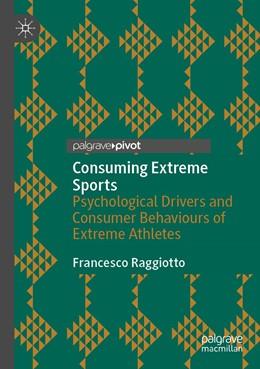 Abbildung von Raggiotto | Consuming Extreme Sports | 1. Auflage | 2021 | beck-shop.de
