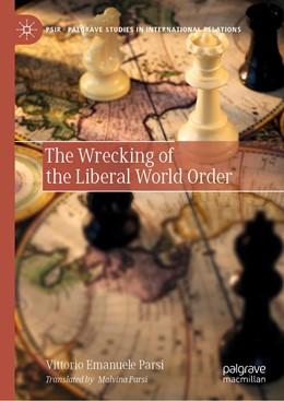 Abbildung von Parsi | The Wrecking of the Liberal World Order | 1. Auflage | 2021 | beck-shop.de