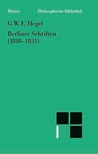 Abbildung von Hegel / Jaeschke | Berliner Schriften (1818-1831) | 2007