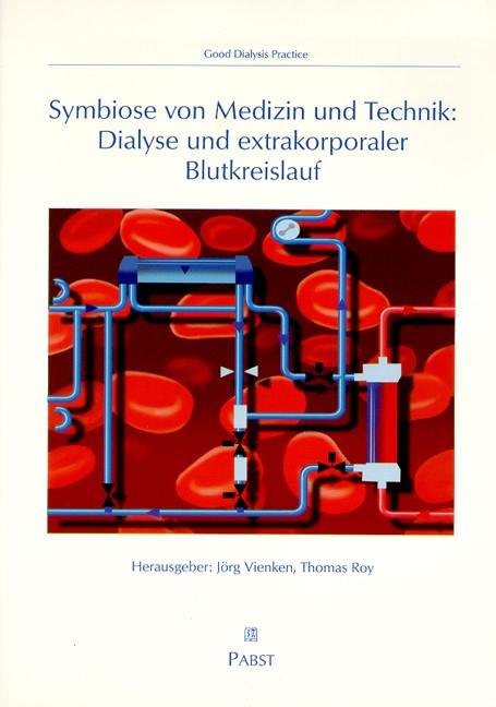 Abbildung von Vienken / Roy   Symbiose von Medizin und Technik: Dialyse und extrakoporaler Blutkreislauf   2000