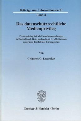Abbildung von Lazarakos | Das datenschutzrechtliche Medienprivileg. | 2003 | Presseprivileg bei Multimediaa... | 4