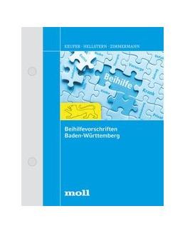 Abbildung von Schröder / Beckmann / Keufer / Hellstern / Zimmermann | Beihilfevorschriften Baden-Württemberg | Loseblattwerk mit 84. Aktualisierung | 2019 | Unterstützungsgrundsätze, Vors...