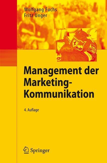 Abbildung von Fuchs / Unger | Management der Marketing-Kommunikation | 4., aktualisierte u. verb. Aufl. | 2007