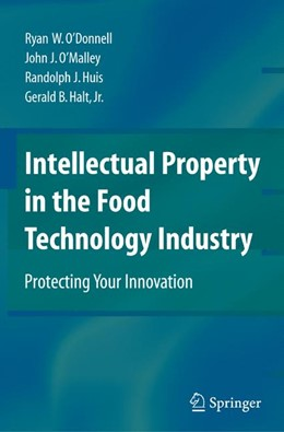 Abbildung von O'Donnell / O'Malley / Huis | Intellectual Property in the Food Technology Industry | 2008 | Protecting Your Innovation