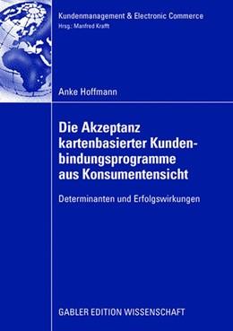 Abbildung von Hoffmann   Die Akzeptanz kartenbasierter Kundenbindungsprogramme aus Konsumentensicht   2008   Determinanten und Erfolgswirku...