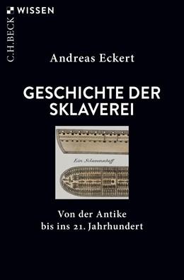 Abbildung von Eckert | Geschichte der Sklaverei | 1. Auflage | 2021 | 2920 | beck-shop.de