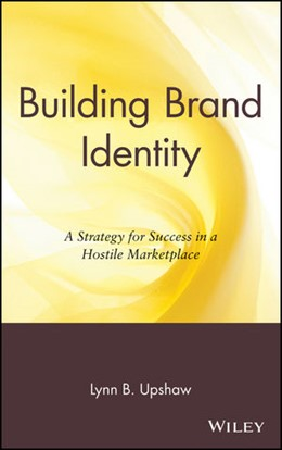 Abbildung von Upshaw | Building Brand Identity | 1995 | A Strategy for Success in a Ho...