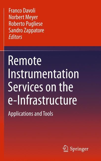 Abbildung von Davoli / Meyer / Pugliese / Zappatore | Remote Instrumentation Services on the e-Infrastructure | 1st Edition. | 2010