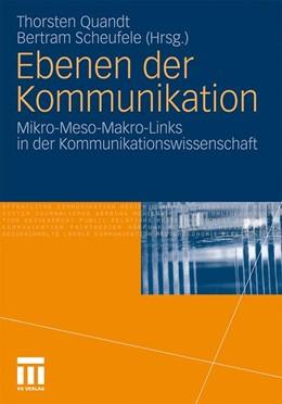 Abbildung von Quandt / Scheufele | Ebenen der Kommunikation | 2012 | 2011 | Mikro-Meso-Makro-Links in der ...
