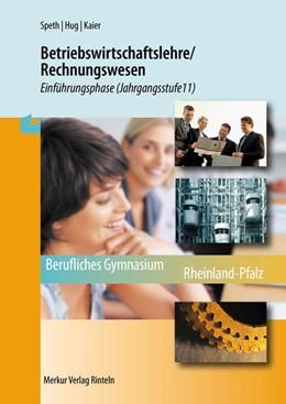 Abbildung von Speth / Hug   Betriebswirtschaftslehre/Rechnungswesen. Einführungsphase (Jahrgangsstufe 11) Rheinland-Pfalz   2. Auflage   2021   beck-shop.de