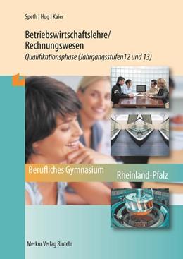 Abbildung von Speht / Hug | Betriebswirtschaftslehre/Rechnungswesen. Qualifikationsphase Jahrgangsstufen 12 und 13 (Rheinland-Pfalz) | 2. Auflage | 2021 | beck-shop.de