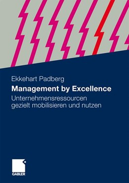 Abbildung von Padberg | Management by Excellence | 2010 | Unternehmensressourcen gezielt...