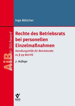 Abbildung von Böttcher | Rechte des Betriebsrats bei personellen Einzelmaßnahmen | 7. Auflage | 2021 | beck-shop.de