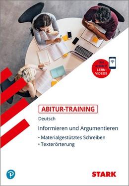Abbildung von STARK Abitur-Training Deutsch Informieren und Argumentieren: Materialgestütztes Schreiben, Texterörterung   1. Auflage   2021   beck-shop.de