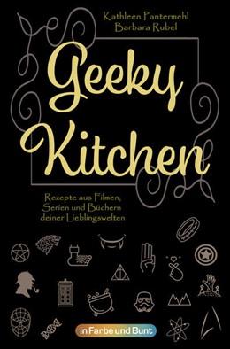 Abbildung von Pantermehl / Rubel   Geeky Kitchen   1. Auflage   2021   beck-shop.de
