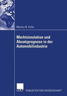 Abbildung von Hofer | Marktsimulation und Absatzprognose in der Automobilindustrie | 2003 | Zugl. Diss. Universität Dortmu...
