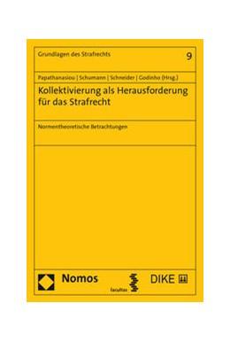 Abbildung von Papathanasiou / Schumann   Kollektivierung als Herausforderung für das Strafrecht   1. Auflage   2021   9   beck-shop.de