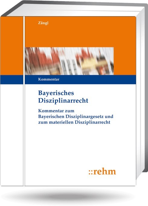 Abbildung von Zängl | Bayerisches Disziplinarrecht - mit Aktualisierungsservice | Loseblattwerk mit 44. Aktualisierung | 2018