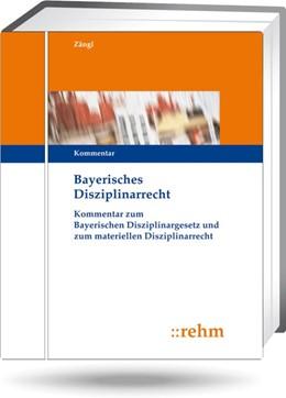 Abbildung von Zängl / Zängl / Conrad | Bayerisches Disziplinarrecht - mit Aktualisierungsservice | Loseblattwerk mit 45. Aktualisierung | 2019 | Praktiker-Kommentar