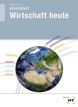 Abbildung von Crone / Kühn | Arbeitsheft Wirtschaft heute | 14. Auflage | 2021 | beck-shop.de
