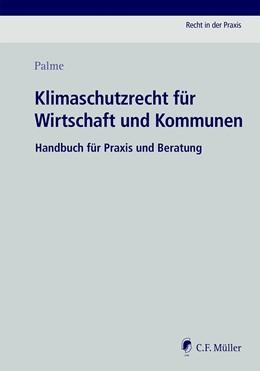 Abbildung von Palme | Klimaschutzrecht für Wirtschaft und Kommunen | 1. Auflage | 2021 | beck-shop.de